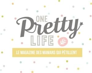 One pretty life, le magazine des mamans qui pétillent