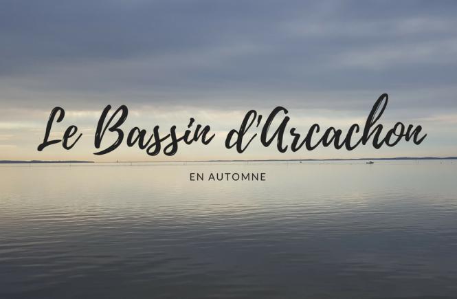 Le Bassin d'Arcachon